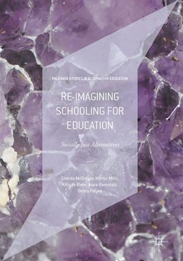 Abbildung von McGregor / Mills / Te Riele | Re-imagining Schooling for Education | 2017 | Socially Just Alternatives
