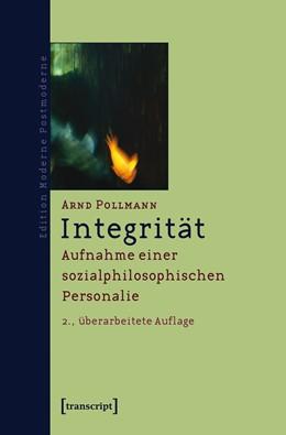 Abbildung von Pollmann   Integrität   2., überarbeitete Auflage   2018   Aufnahme einer sozialphilosoph...
