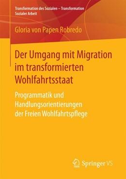 Abbildung von Papen Robredo | Der Umgang mit Migration im transformierten Wohlfahrtsstaat | 1. Auflage | 2016 | beck-shop.de