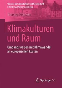 Abbildung von Heimann | Klimakulturen und Raum | 1. Auflage | 2016 | beck-shop.de