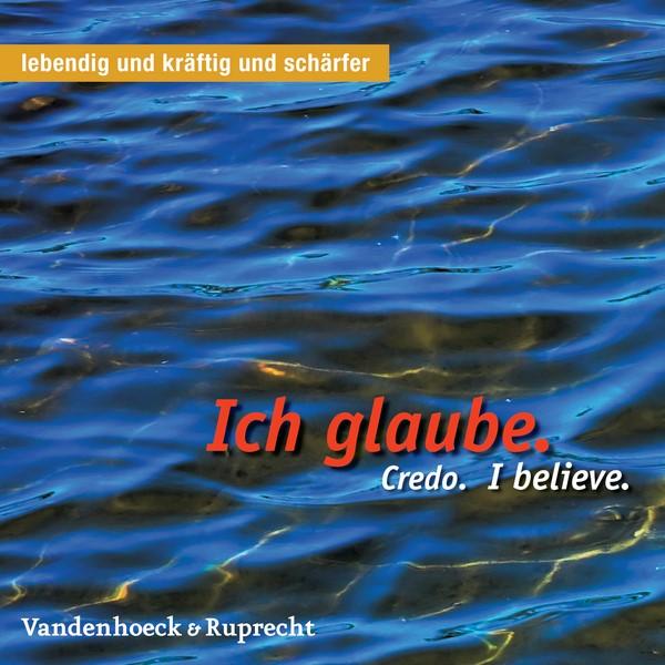 Abbildung von Ich glaube. Credo. I believe. | 2007