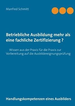 Abbildung von Schmitt | Betriebliche Ausbildung mehr als eine fachliche Zertifizierung? | 2016 | Handlungskompetenzen eines Aus...