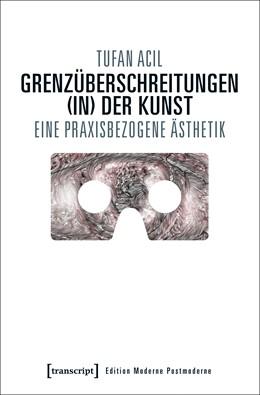 Abbildung von Acil | Grenzüberschreitungen (in) der Kunst | 1. Auflage | 2017 | beck-shop.de