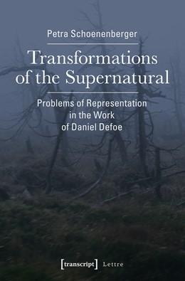Abbildung von Schoenenberger | Transformations of the Supernatural | 2017 | Problems of Representation in ...