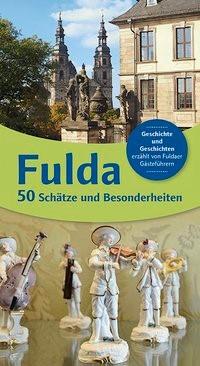 Abbildung von Bohl / Busold / Gies / Glaser / Kiel / König / Sauerbier / Weisenborn | Fulda 50 - Schätze und Besonderheiten | 2016