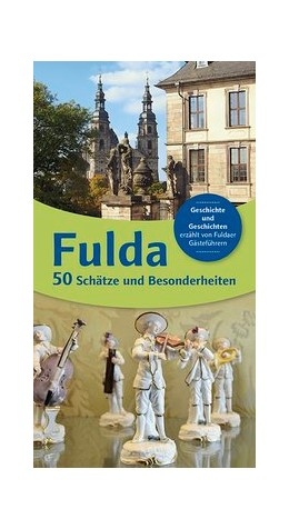 Abbildung von Bohl / Busold / Gies / Glaser / Kiel / König / Sauerbier / Weisenborn   Fulda 50 - Schätze und Besonderheiten   2016   Geschichte und Geschichten erz...