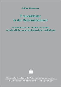 Abbildung von Zinsmeyer | Frauenklöster in der Reformationszeit | 1. Auflage | 2016 | beck-shop.de