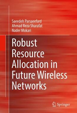 Abbildung von Parsaeefard / Mokari | Robust Resource Allocation in Future Wireless Networks | 1. Auflage | 2017 | beck-shop.de