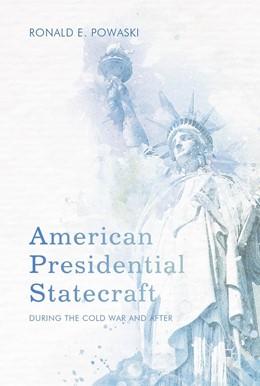Abbildung von Powaski | American Presidential Statecraft | 2017 | During the Cold War and After