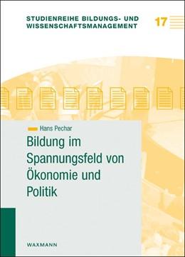 Abbildung von Pechar | Bildung im Spannungsfeld von Ökonomie und Politik | 2. Auflage | 2016 | beck-shop.de