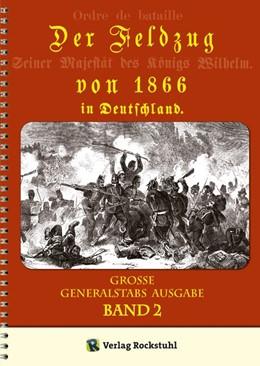 Abbildung von Der Feldzug von 1866 in Deutschland (Band 2 von 2) | 2016 | Redigiert von der kriegsgeschi...