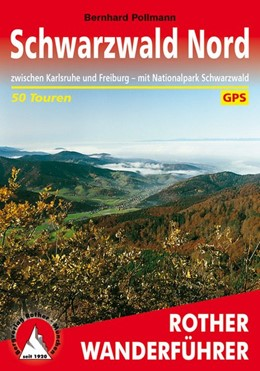 Abbildung von Pollmann | Schwarzwald Nord | 7., aktualisierte Auflage | 2016 | 50 ausgewählte Wanderungen zwi...