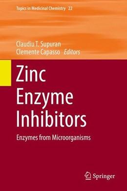 Abbildung von Supuran / Capasso | Zinc Enzyme Inhibitors | 1st ed. 2017 | 2016 | Enzymes from Microorganisms
