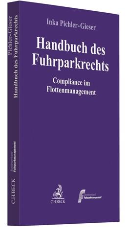 Abbildung von Pichler-Gieser | Handbuch des Fuhrparkrechts | 2018 | Compliance im Flottenmanagemen...