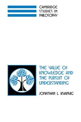 Abbildung von Kvanvig | The Value of Knowledge and the Pursuit of Understanding | 2007