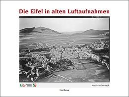 Abbildung von Meusch | Die Eifel in alten Luftaufnahmen | 2016