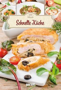 Abbildung von 100 Ideen Schnelle Küche | 1. Auflage | 2017 | beck-shop.de