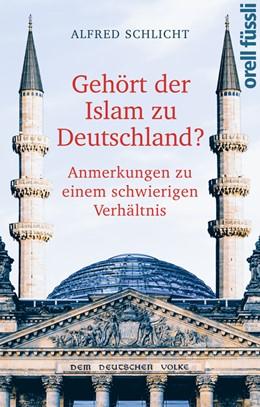 Abbildung von Schlicht | Gehört der Islam zu Deutschland? | 2017 | Anmerkungen zu einem schwierig...