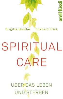 Abbildung von Boothe / Frick   Spiritual Care   2017   Über das Leben und Sterben