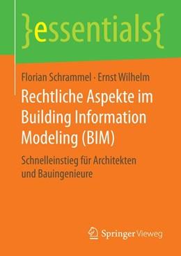 Abbildung von Schrammel / Wilhelm | Rechtliche Aspekte im Building Information Modeling (BIM) | 1. Aufl. 2016 | 2016 | Schnelleinstieg für Architekte...