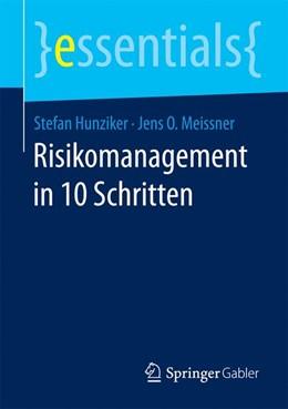Abbildung von Hunziker / Meissner | Risikomanagement in 10 Schritten | 1. Auflage | 2016 | beck-shop.de