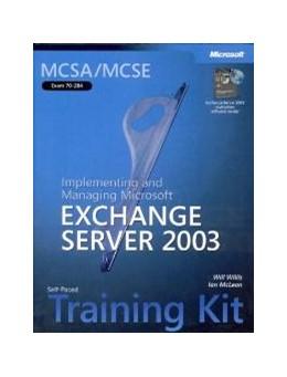 Abbildung von Willis / McLean | MCSA/MCSE Self-Paced Training Kit (Exam 70-284): Implementing and Managing Microsoft(r) Exchange Server 2003 | 2003