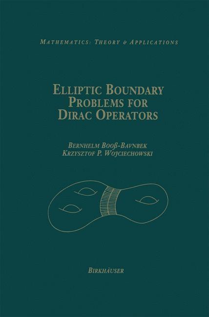 Elliptic Boundary Problems for Dirac Operators | Booß-Bavnbek / Wojciechhowski, 1993 | Buch (Cover)