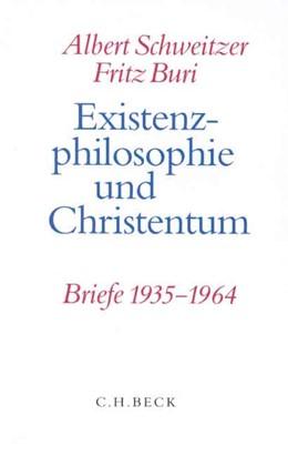 Abbildung von Sommer, Andreas Urs | Existenzphilosophie und Christentum | 1. Auflage | 2000 | beck-shop.de