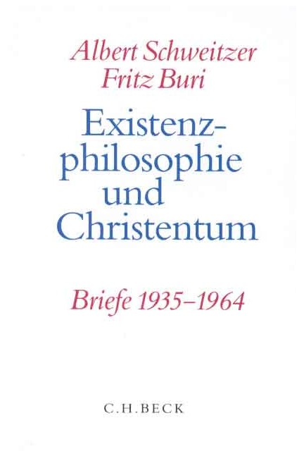 Cover: Albert Schweitzer|Fritz Buri, Existenzphilosophie und Christentum