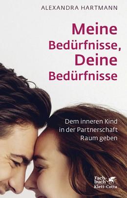 Abbildung von Hartmann   Meine Bedürfnisse, Deine Bedürfnisse   1. Auflage   2017   beck-shop.de