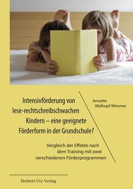 Abbildung von Widhopf-Wimmer   Intensivförderung von lese-rechtschreibschwachen Kindern - eine geeignete Förderform in der Grundschule?   2016   Vergleich der Effekte nach dem...
