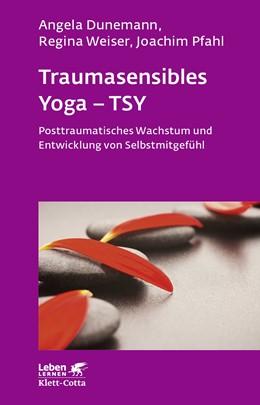 Abbildung von Dunemann / Weiser   Traumasensibles Yoga - TSY   1. Auflage   2017   beck-shop.de