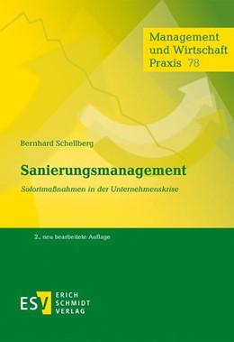 Abbildung von Schellberg | Sanierungsmanagement | 2., neu bearbeitete Auflage | 2016 | Sofortmaßnahmen in der Unterne...