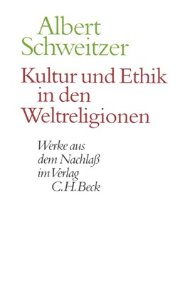 Abbildung von Schweitzer, Albert | Werke aus dem Nachlaß: Kultur und Ethik in den Weltreligionen | 2001
