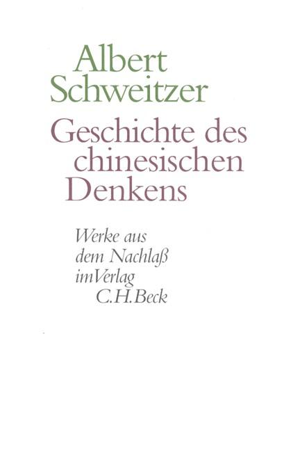 Cover: Albert Schweitzer, Werke aus dem Nachlaß: Geschichte des chinesischen Denkens