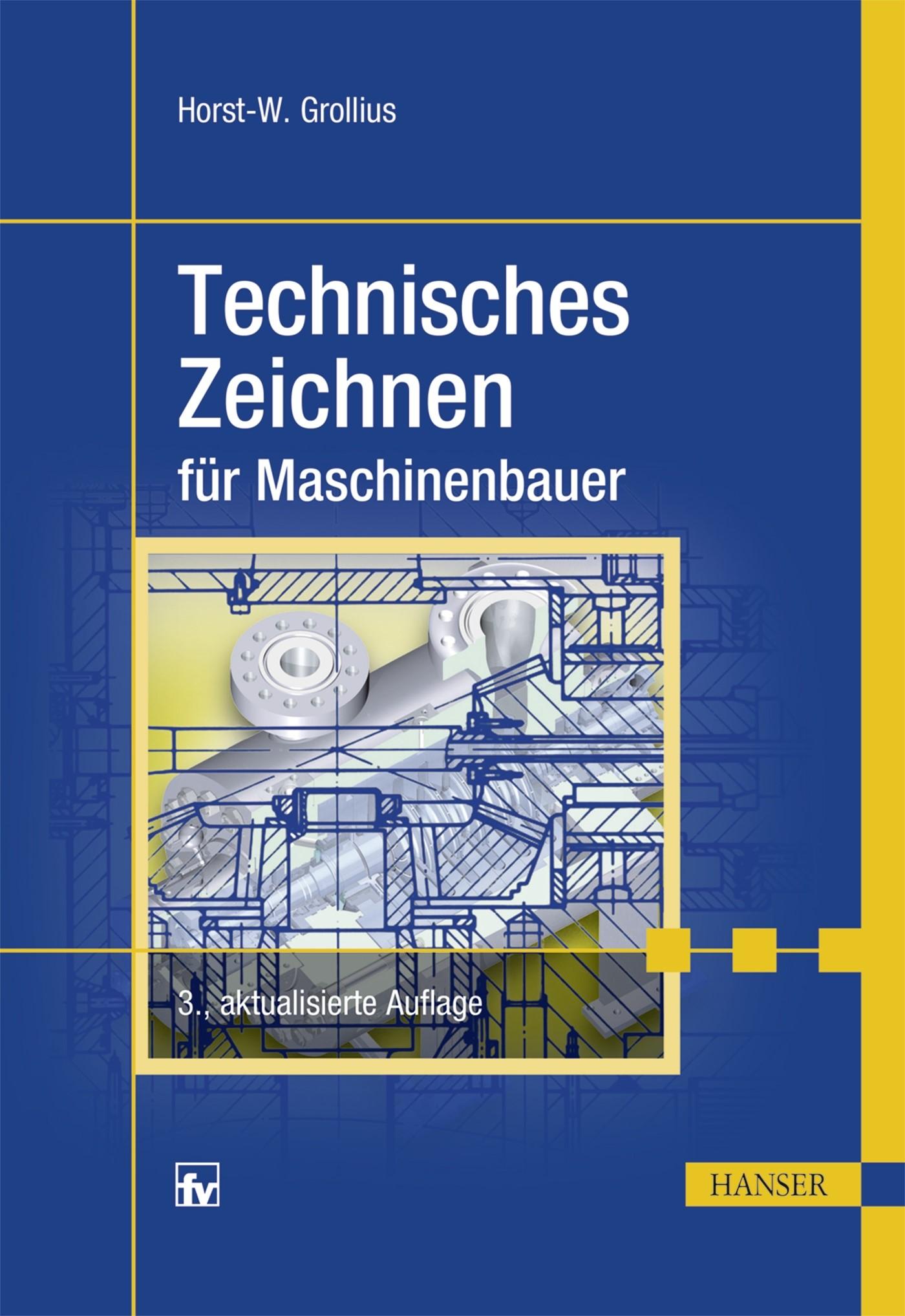 Technisches Zeichnen für Maschinenbauer | Grollius | 3., aktualisierte Auflage., 2016 | Buch (Cover)