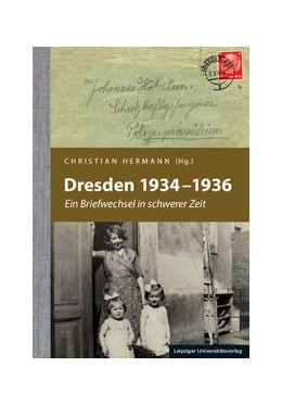 Abbildung von Hermann   Dresden 1934-1936   2016   Ein Briefwechsel in schwerer Z...