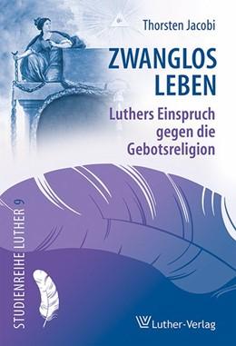 Abbildung von Jacobi | Zwanglos leben | 1. Auflage | 2016 | beck-shop.de