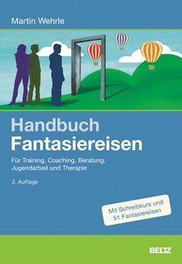 Abbildung von Wehrle | Handbuch Fantasiereisen | 2. Auflage | 2017 | beck-shop.de