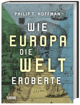 Abbildung von Hoffman | Wie Europa die Welt eroberte | 2017