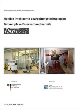 Abbildung von Drechsler   Flexible intelligente Bearbeitungstechnologien für komplexe Faserverbundbauteile   2016   FlexiCut