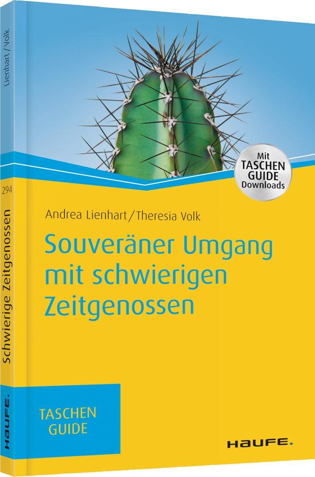 Abbildung von Lienhart / Volk | Souveräner Umgang mit schwierigen Zeitgenossen | 1. Auflage. | 2017
