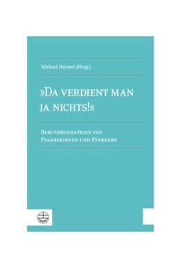 Abbildung von Heymel | »Da verdient man ja nichts!« | 2017 | Berufsbiographien von Pfarreri...