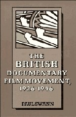 Abbildung von Swann | The British Documentary Film Movement, 1926-1946 | 1989