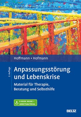 Abbildung von Hoffmann / Hofmann | Anpassungsstörung und Lebenskrise | Originalausgabe, 2., aktualisierte Aufl. | 2017 | Material für Therapie, Beratun...