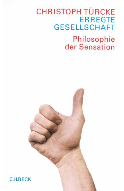 Cover: Christoph Türcke, Erregte Gesellschaft