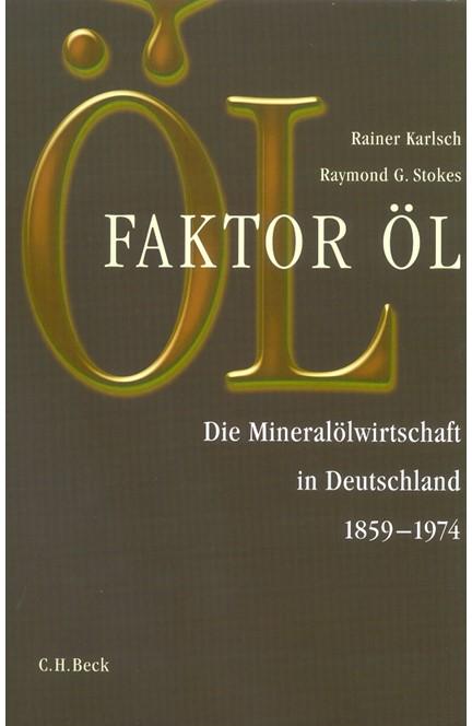 Cover: Rainer Karlsch|Raymond G. Stokes, Faktor Öl