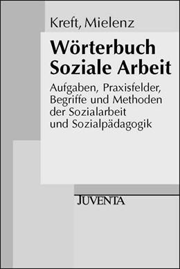 Abbildung von Kreft / Mielenz | Wörterbuch Soziale Arbeit | 6., überarb. u. akt. Aufl. 2008 | 2008 | Aufgaben, Praxisfelder, Begrif...