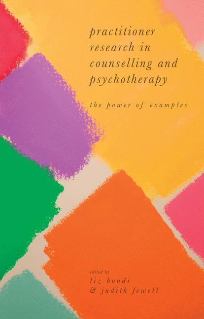 Practitioner Research in Counselling and Psychotherapy: The Power of Examples | Bondi / Fewell | 2016, 2016 | Buch (Cover)