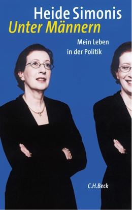 Abbildung von Simonis, Heide | Unter Männern | 3. Auflage | 2003 | Mein Leben in der Politik